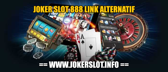 joker slot 888 link alternatif
